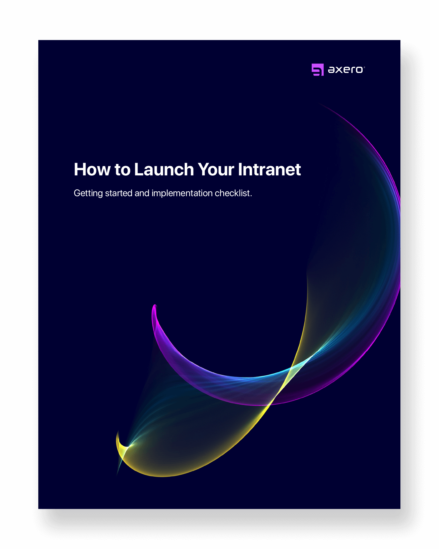 How to Launch Your Intranet: Getting Started and Implementation Checklist