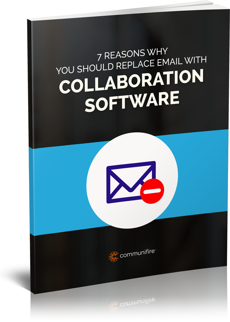 7 Reasons Why You Should Replace Email With Collaboration Software