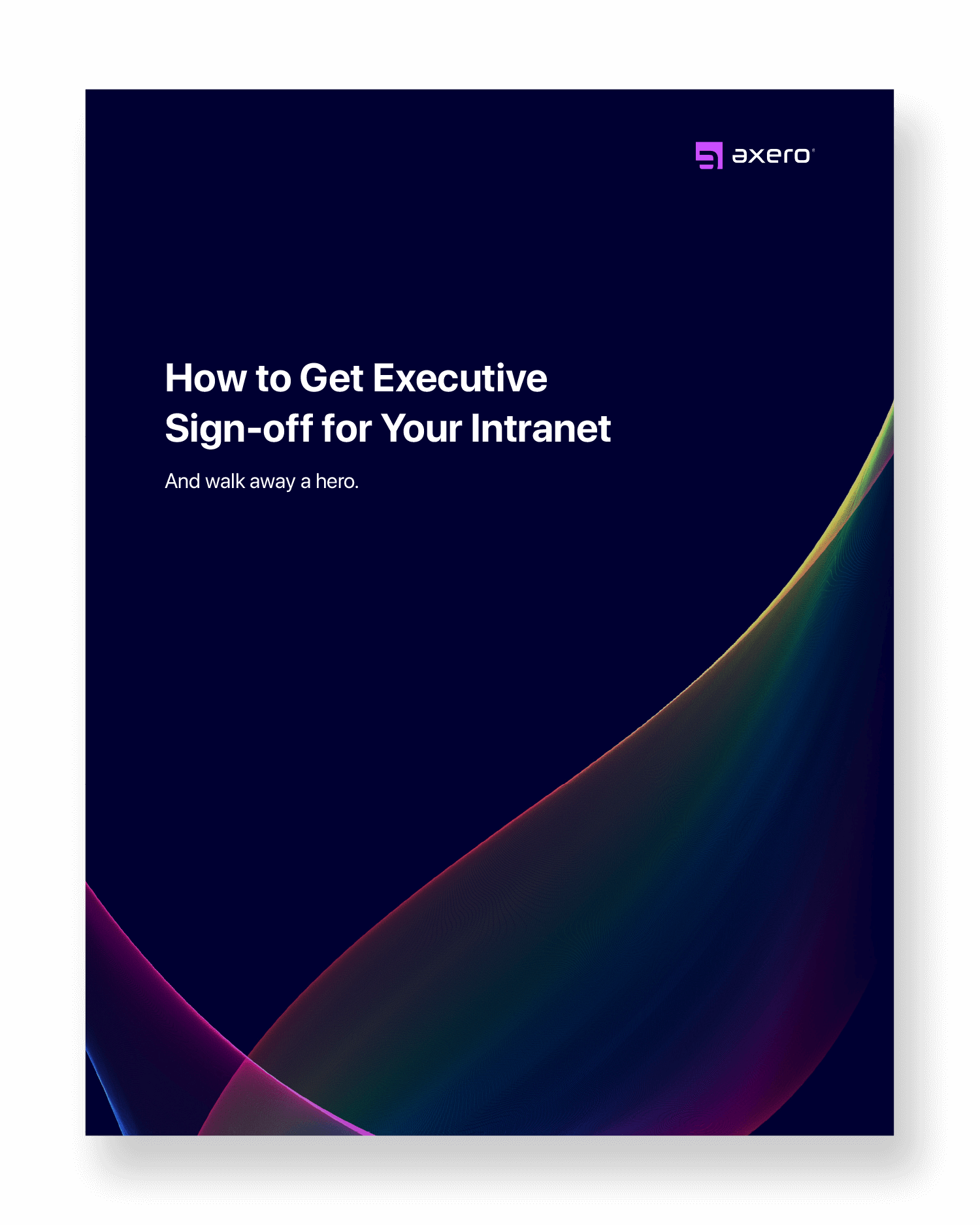 How to Get Executive Sign-off for Your Intranet